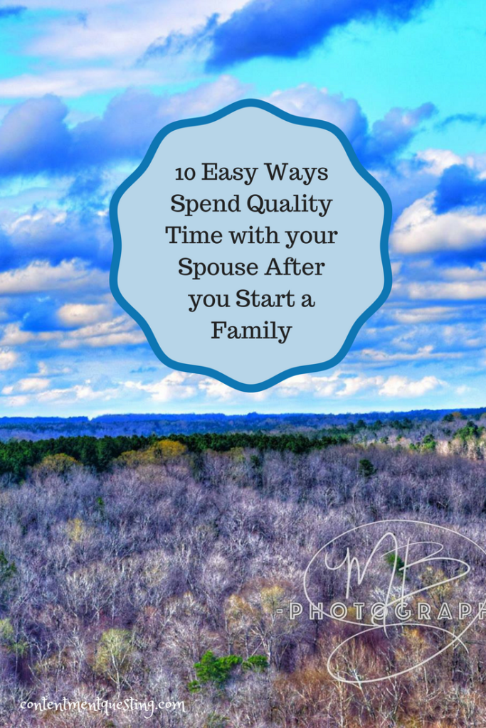 10 ways, how to, quality time, spouse, wife, husband, family, after baby, marriage
