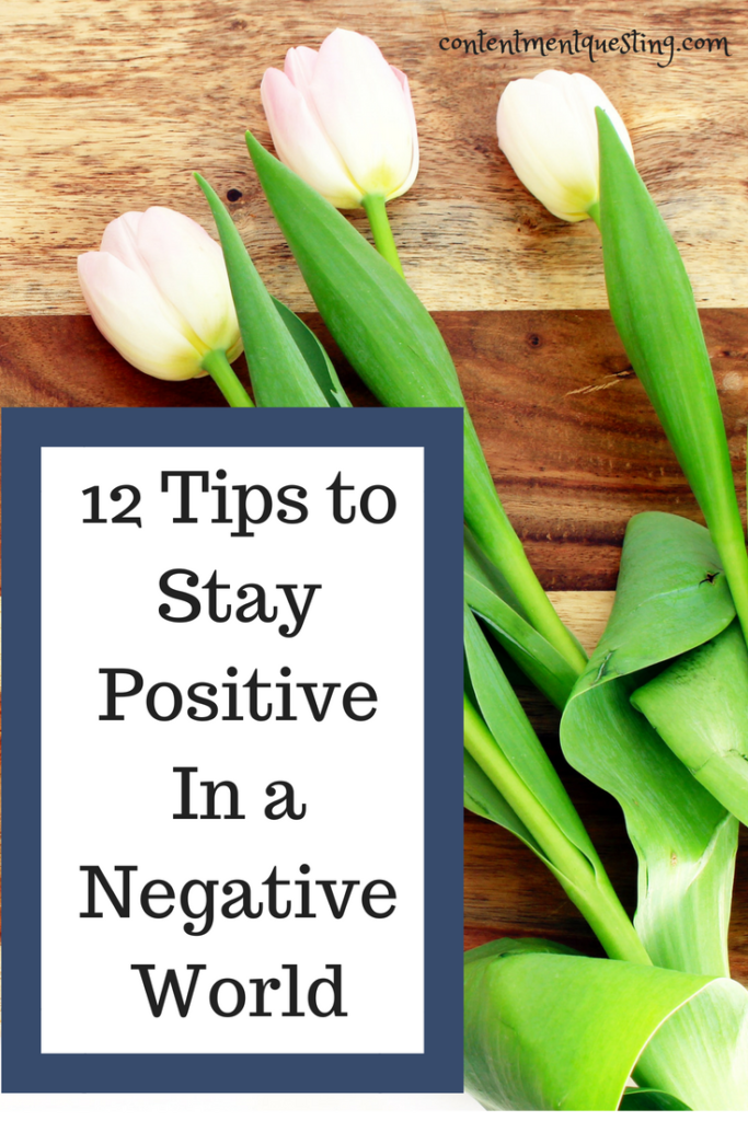 stay positive, staying positive, negative world, encouragement, Inspiration