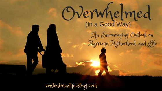 overwhelmed, marriage, motherhood, encouragment