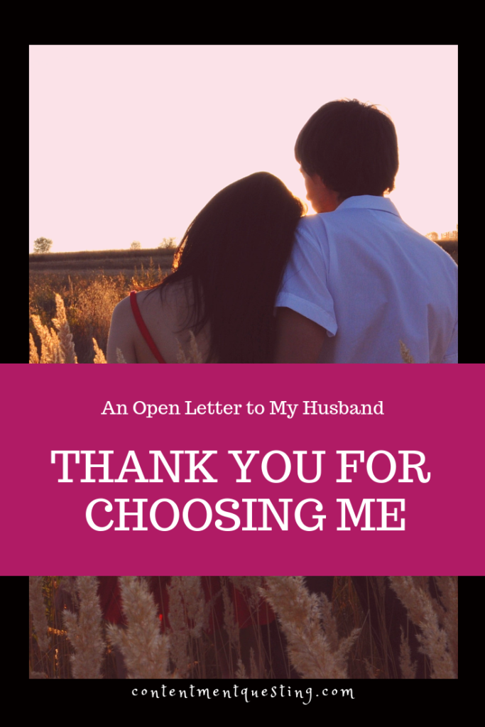 thank you, choosing me, husband, wife, marriage, priorities, letter, relationships, contentment questing