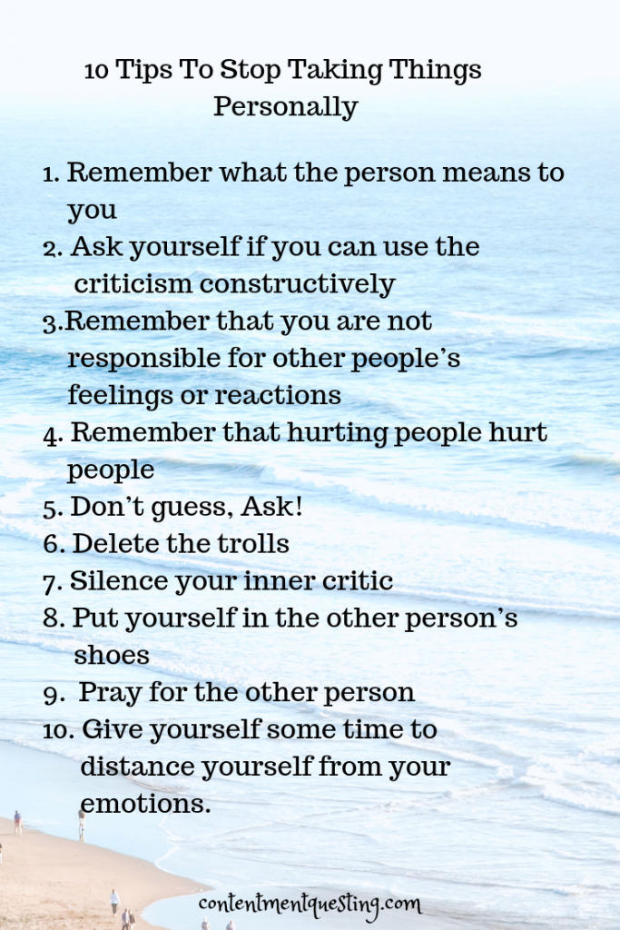 Do you take everything personally? Would you like to learn how to stop taking thigns personally? It's easy to say and hard to do, but these 10 tips will help put you on the right track! #stoptakingthingspersonally #personalgrowth #personaldevelopment #happiness #contentmentquesting #personally #overthinking #printable