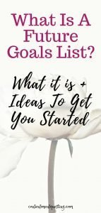 Future Goals List: What it Is + Ideas to Get Started