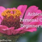 How to Achieve Personal Growth: Beginner's Guide